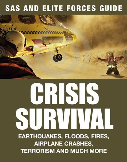 Crisis Survival - Earthquakes Floods Fires Airplane Crashes Terrorism and Much More - cover