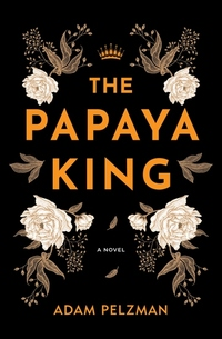 Read The Papaya King, by Adam Pelzman