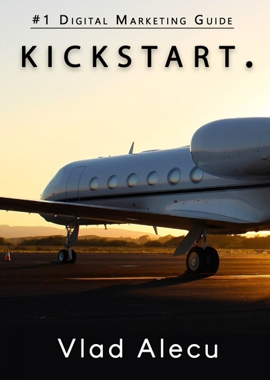 Kickstart - A Guide to Mastering Marketing in Today's Digital World - cover