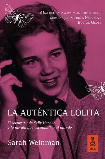 La auténtica Lolita - El secuestro de Sally Horner y la novela que escandalizó al mundo - cover