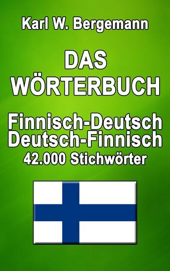 Das Wörterbuch Finnisch-Deutsch Deutsch-Finnisch - 42000 Stichwörter - cover
