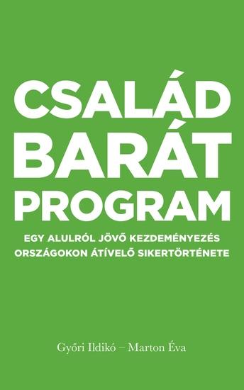 CSALÁDBARÁT PROGRAM - Egy alulról jövő kezdeményezés országokon átívelő sikertörténete - cover