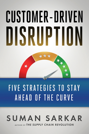 Customer-Driven Disruption - Five Strategies to Stay Ahead of the Curve - cover