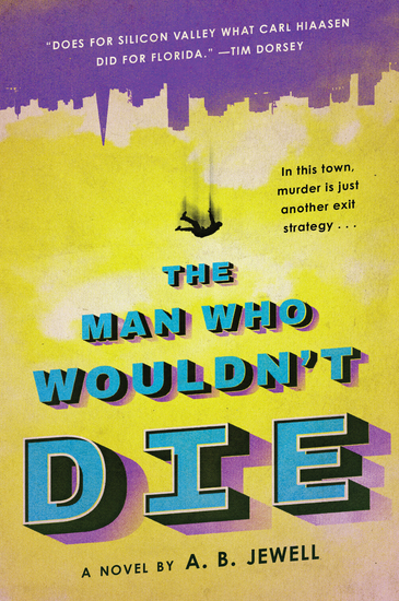The Man Who Wouldn't Die - A Novel - cover