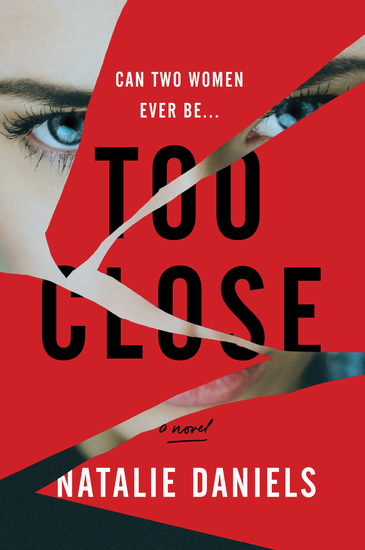 Too Close - A Novel - cover