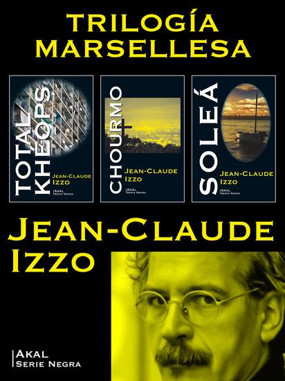 Pack Trilogía Marsellesa - Total Kheops Chourmo y Soleá - cover