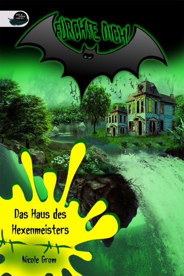 Das Haus des Hexenmeisters - FÜRCHTE DICH! - cover