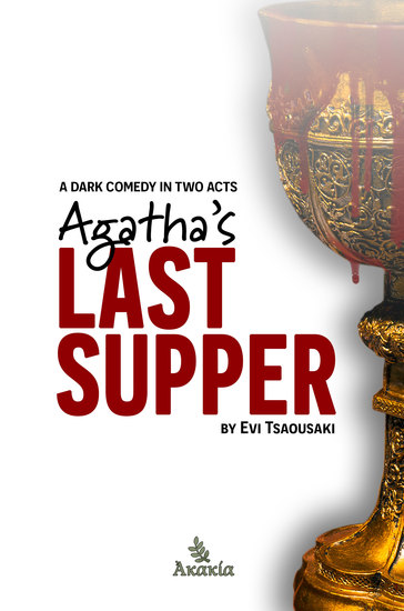 Agatha's Last Supper - A dark comedy in two acts - cover