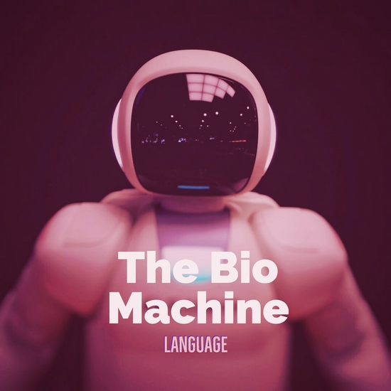 The Bio Machine Language - How To Sync The Mind With Machines - cover