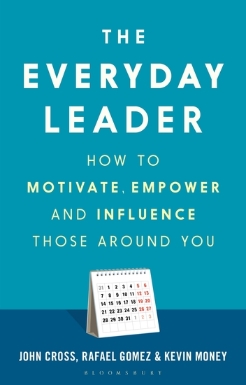 The Everyday Leader - How to Motivate Empower and Influence Those Around You - cover