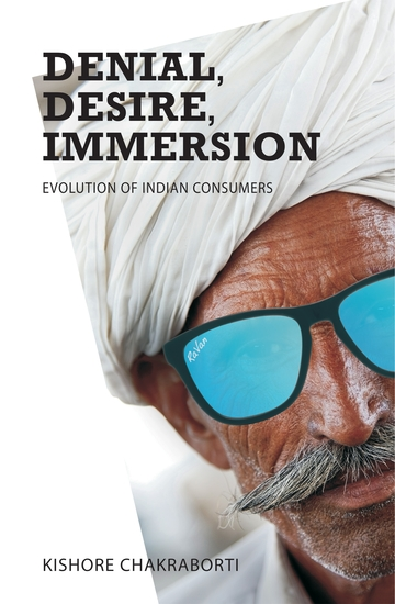 Denial Desire Immersion - Evolution of Indian Consumers - cover