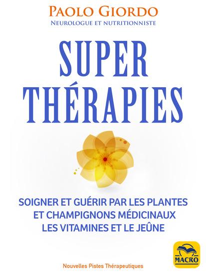 Super Thérapies - Soigner et guérir par les plantes et champignons médicinaux et le jeûne - cover