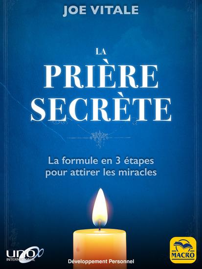 La Prière Secrète - La formule en 3 étapes pour attirer les miracles - cover