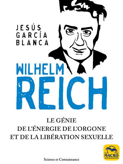 Wilhelm Reich - Le génie de l'énergie de l'orgone et de la libération sexuelle - cover