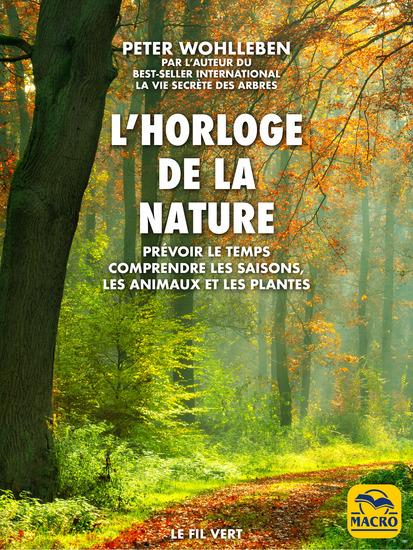 L'horloge de la nature - Prévoir le temps • Comprendre les saisons les animaux et les plantes - cover