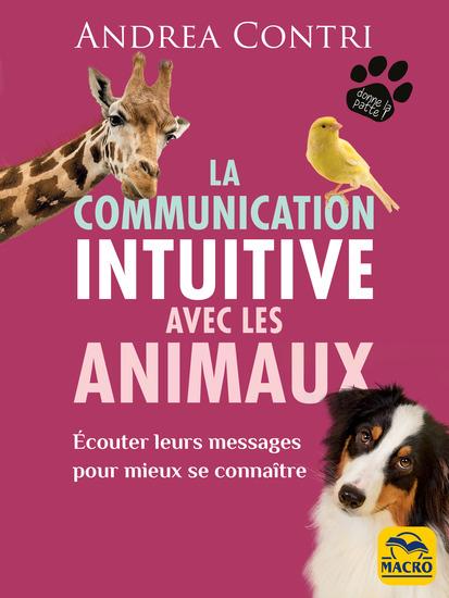 La communication intuitive avec les animaux - Écouter leurs messages pour mieux se connaître - cover