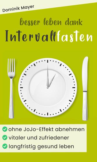 Besser leben dank Intervallfasten | 2020 Edition - wie Intervallfasten wirkt - cover