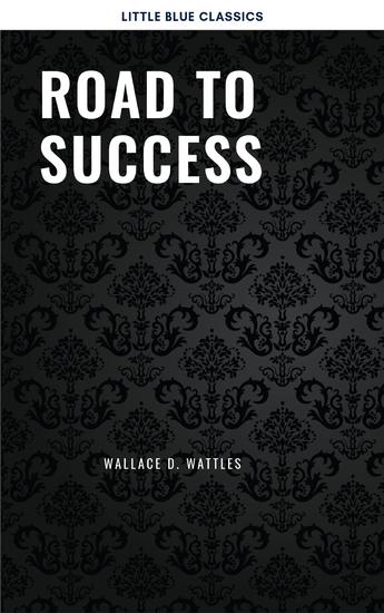 Road to Success: The Classic Guide for Prosperity and Happiness - cover