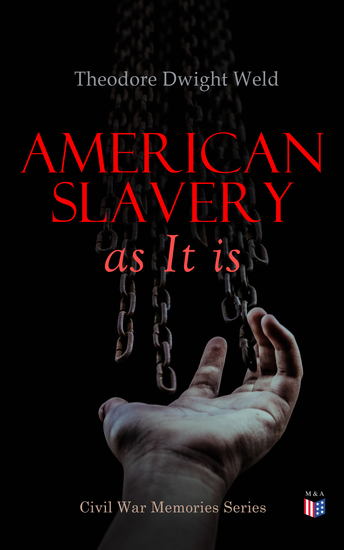 American Slavery as It is - Testimony of a Thousand Witnesses - cover