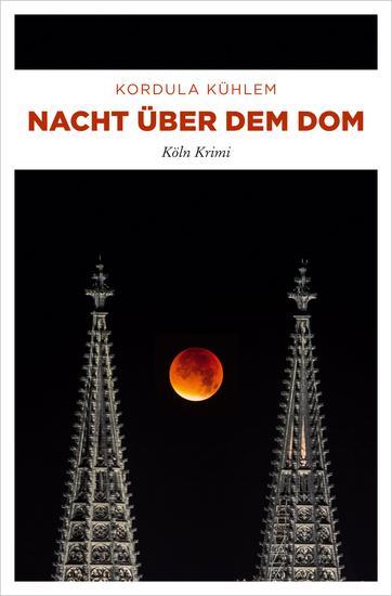 Nacht über dem Dom - Köln Krimi - cover