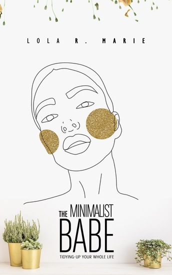 The Minimalist Babe - Tidying-Up Your Whole Life - cover