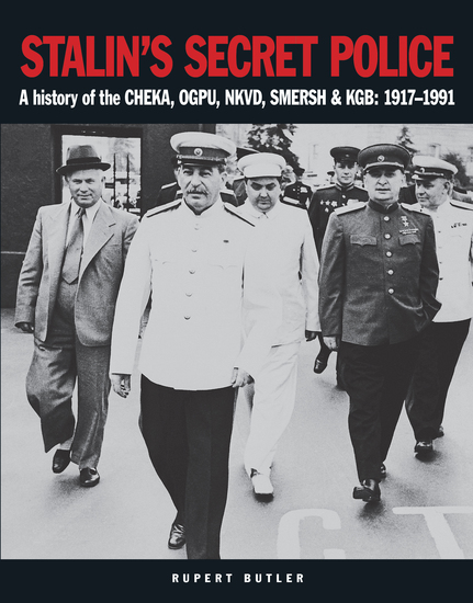 Stalin's Secret Police - A history of the CHEKA OGPU NKVD SMERSH & KGB: 1917–1991 - cover