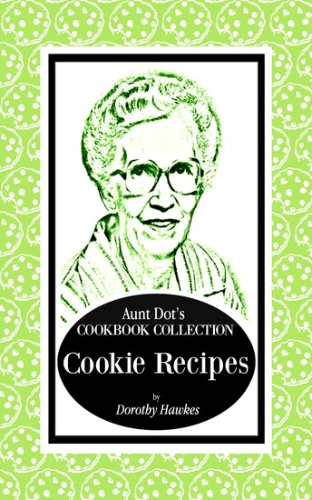 Aunt Dot's Cookbook Collection Cookie Recipes - cover
