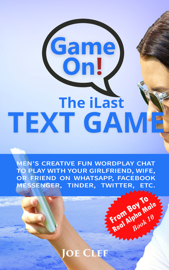 The iLast Text Game - Men's Creative Fun Wordplay Chat to Play with Your Girlfriend Wife or Friend On WhatsApp Facebook Messenger Tinder Twitter Etc - cover
