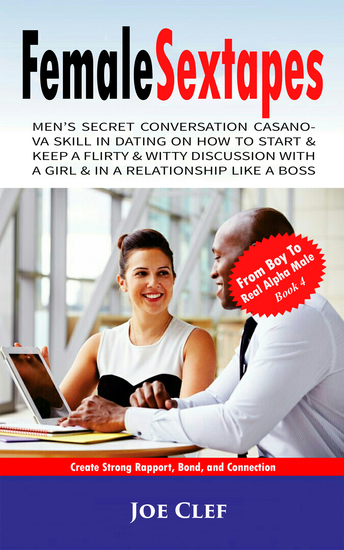 FemaleSextapes - Men's Secret Conversation Casanova Skill in Dating on How to Start & Keep a Flirty & Witty Discussion with a Girl & in a Relationship Like a Boss - cover