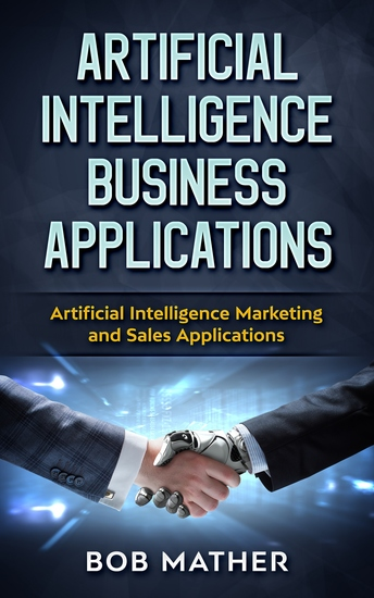 Artificial Intelligence Business Applications - Artificial Intelligence Marketing and Sales Applications - cover
