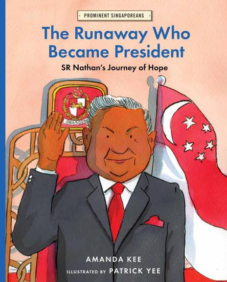 The Runaway Who Became President: SR Nathan's Journey of Hope - Prominent Singaporeans - cover