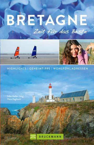 Bruckmann Reiseführer Bretagne: Zeit für das Beste - Highlights Geheimtipps Wohlfühladressen - cover