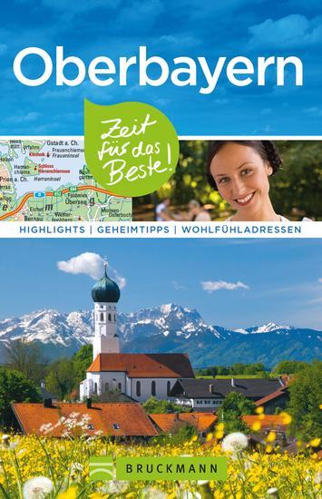 Bruckmann Reiseführer Oberbayern: Zeit für das Beste - Highlights Geheimtipps Wohlfühladressen - cover