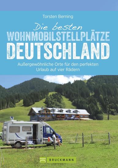 Reiseführer Wohnmobil: Wohnmobilisten im Glück Deutschlands schönste Stellplätze Glamping Natur und Abenteuer - cover