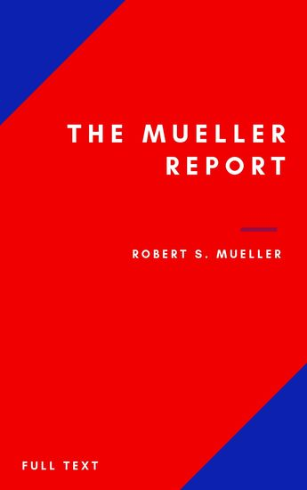 The Mueller Report: Part I and Part II and annex full transcript easy to read - cover