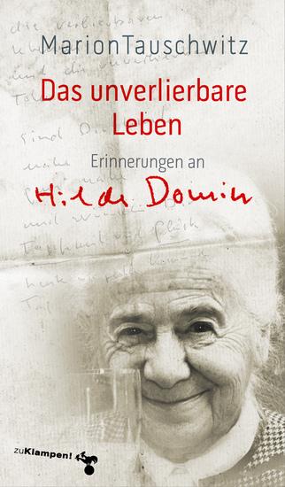 Das unverlierbare Leben - Erinnerungen an Hilde Domin - cover
