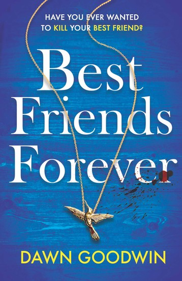 Best Friends Forever - an absolutely gripping crime thriller - cover