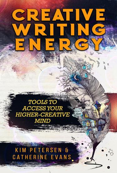Creative Writing Energy: Tools to Access Your Higher-Creative Mind - cover