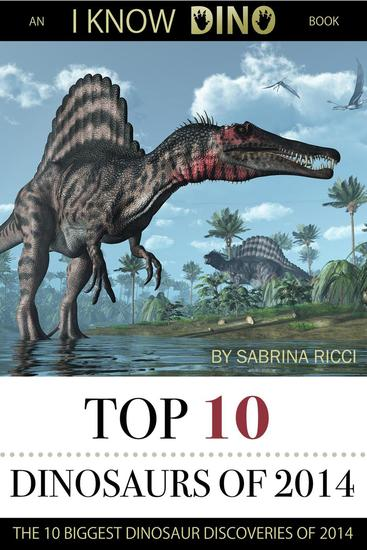 Top 10 Dinosaurs of 2014 - Top 10 Dinosaurs - cover