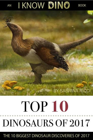 Top 10 Dinosaurs of 2017 - Top 10 Dinosaurs - cover