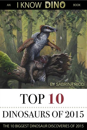 Top 10 Dinosaurs of 2015 - Top 10 Dinosaurs - cover