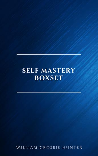 Self Mastery Boxset: How to Master Success Abundance Wealth and Happiness - cover
