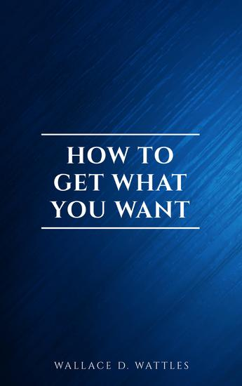 How to Get What You Want - cover