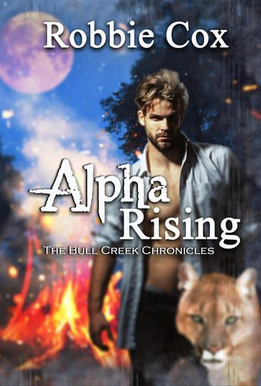 Alpha Rising - The Bull Creek Chronicles #1 - cover