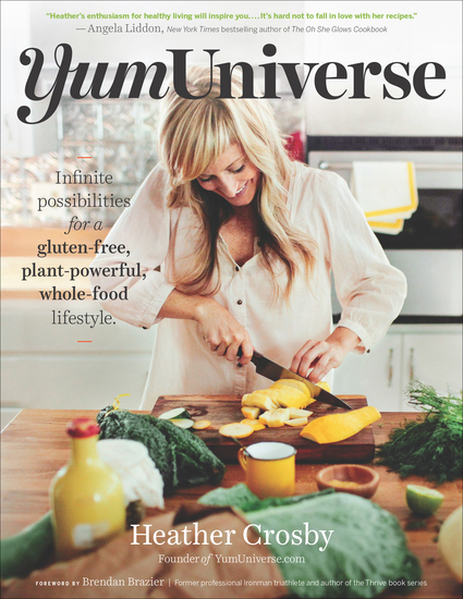 YumUniverse - Infinite Possibilities for a Gluten-Free Plant-Powerful Whole-Food Lifestyle - cover