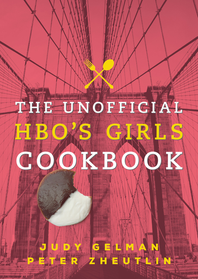 The Unofficial HBO's Girls Cookbook - cover