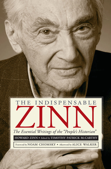 """The Indispensable Zinn - The Essential Writings of the """"People's Historian"""" - cover"""