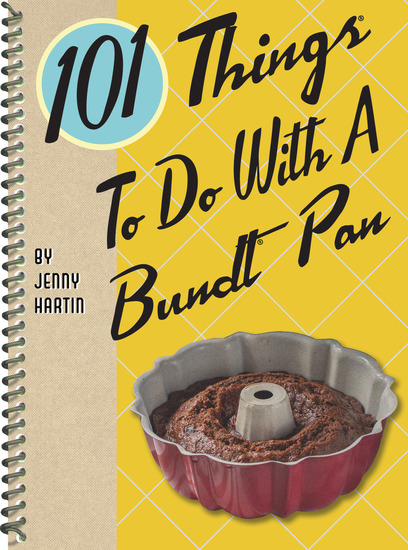 101 Things® to Do with a Bundt® Pan - cover