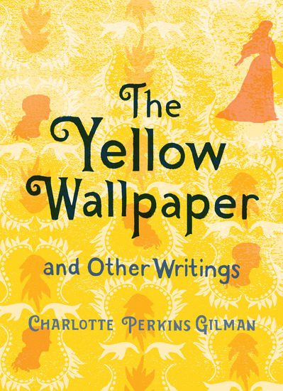 The Yellow Wallpaper and Other Writings - cover