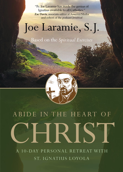 Abide in the Heart of Christ - A 10-Day Personal Retreat with St Ignatius Loyola - cover